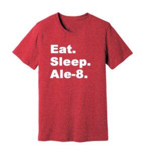 Eat. Sleep. Ale-8. Tee